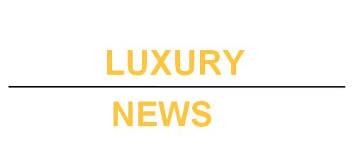 Luxury News